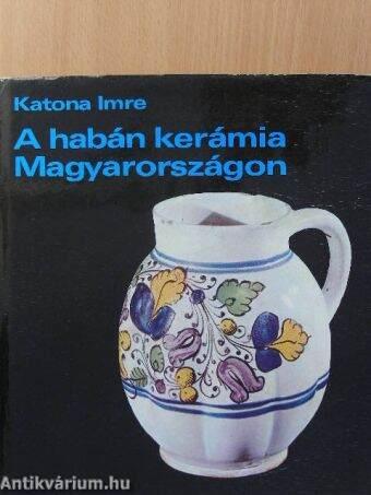 A habán kerámia Magyarországon