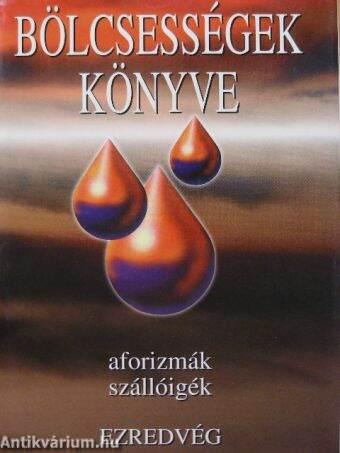 idézetek aforizmák bölcsességek Kristó Nagy István: Bölcsességek könyve III. (Szalay Könyvkiadó és