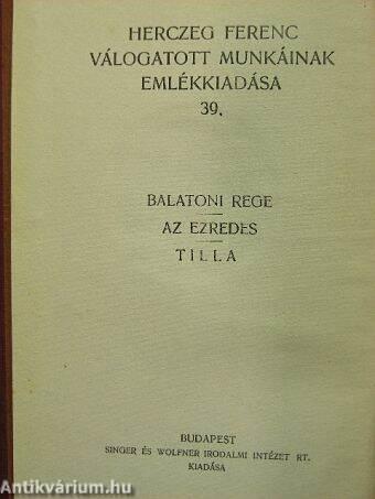Balatoni rege/Az ezredes/Tilla