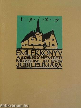 Emlékkönyv a Székely Nemzeti Múzeum ötvenéves jubileumára 1929 I. (töredék)