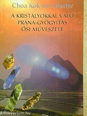 A kristályokkal való prána-gyógyítás ősi művészete