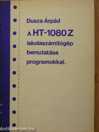 A HT-1080Z iskolaszámítógép bemutatása programokkal