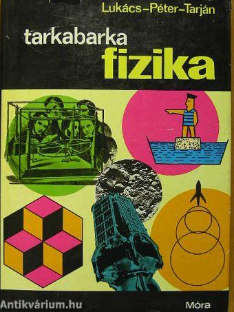 40aafa3006 Lukács Ernőné: Tarkabarka fizika (Móra Ferenc Ifjúsági Könyvkiadó ...