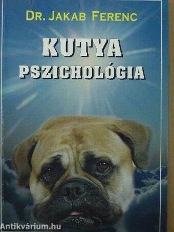 Dr. Jakab Ferenc: Kutyapszichológia (Szerzői kiadás, 2000 ...