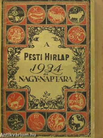 A Pesti Hirlap Nagy Naptára az 1934. közönséges évre