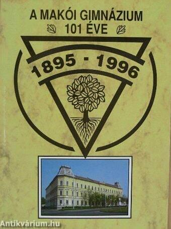 A makói gimnázium 101 éve