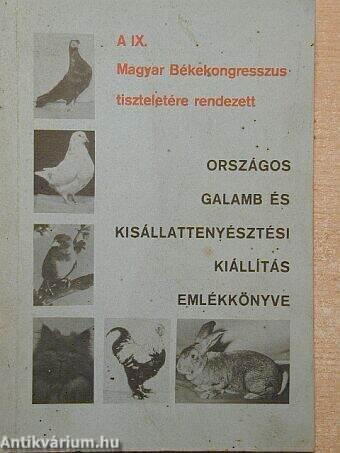 A IX. Magyar Békekongresszus-tiszteletére rendezett országos galamb és kisállattenyésztési kiállítás