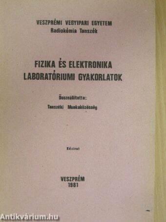 Fizika és elektronika laboratóriumi gyakorlatok
