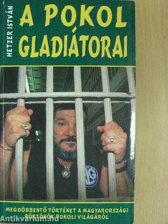 A pokol gladiátorai
