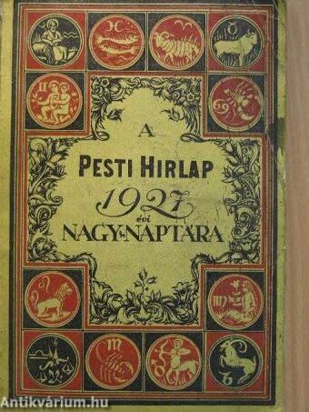 A Pesti Hirlap Nagy Naptára az 1927. közönséges évre