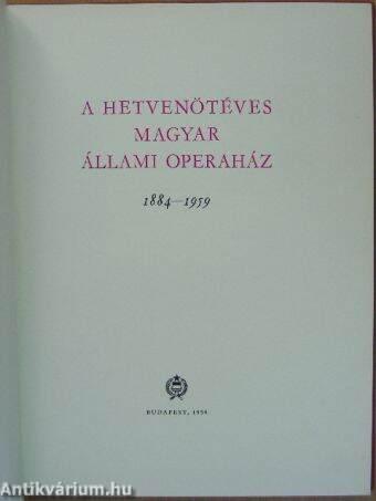 A hetvenötéves Magyar Állami Operaház