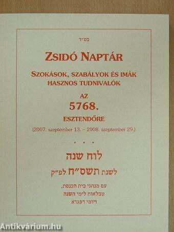 2007 2008 naptár Zsidó naptár az 5768. esztendőre (Egységes Magyarországi Izraelita  2007 2008 naptár