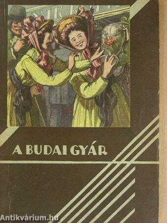 A budai gyár/Félmult időkből