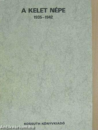 A Kelet népe 1935-1942