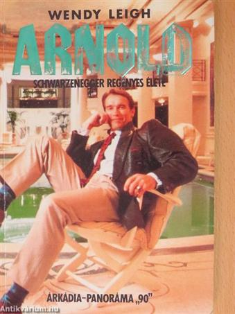 Arnold Schwarzenegger regényes élete