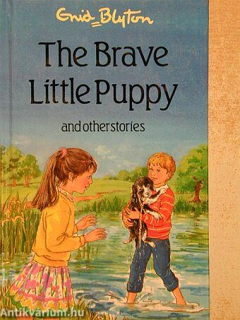 The Brave Little Puppy and other stories