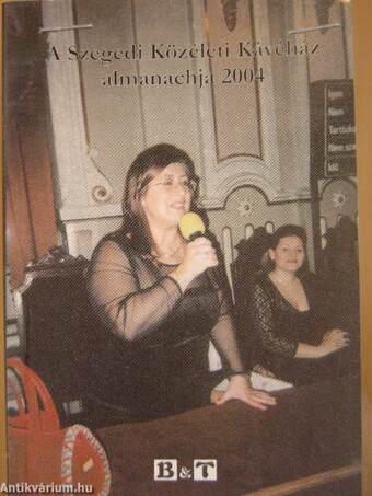 A Szegedi Közéleti Kávéház almanachja 2004