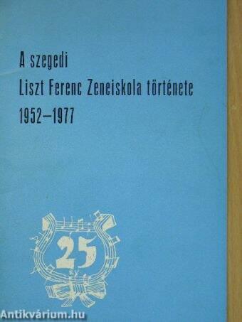 A szegedi Liszt Ferenc Zeneiskola története (1952-1977)