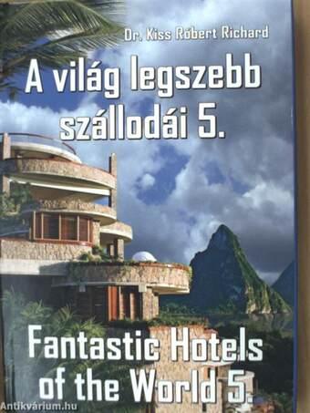 A világ legszebb szállodái 5.