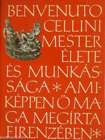 Benvenuto Cellini mester élete és munkássága