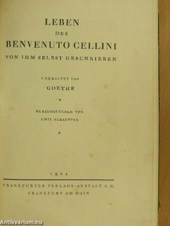 Leben des Benvenuto Cellini von Ihm selbst geschrieben