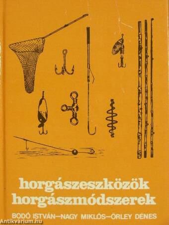 Horgászeszközök, horgászmódszerek