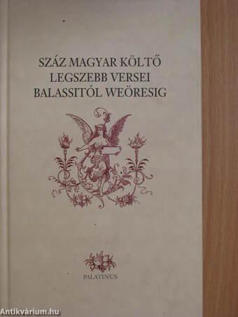 Száz magyar költő legszebb versei Balassitól Weöresig